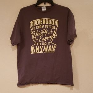 Other - Old Enough To Know Better LG Short-Sleeved T-Shirt
